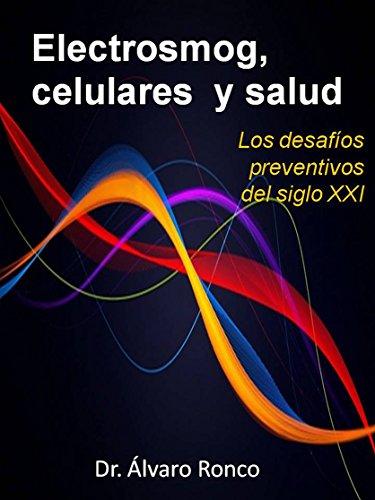 Electrosmog, celulares y salud: Los desafíos preventivos del siglo XXI