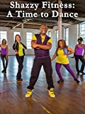 Best Fitness Dvds - Shazzy Fitness: A Time To Dance Review