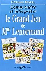 Comprendre et interpréter le Grand Jeu de Mademoiselle Lenormand