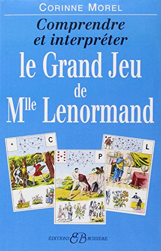 Comprendre et interprter le Grand Jeu de Mademoiselle Lenormand
