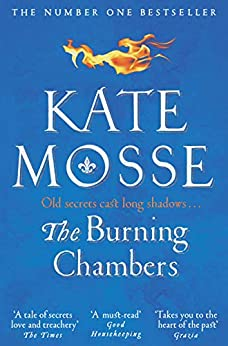 The Burning Chambers: the Sunday Times Number One Bestseller (English Edition) van [Mosse, Kate]