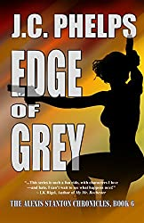 Edge of Grey: Book Six of the Alexis Stanton Chronicles (English Edition)
