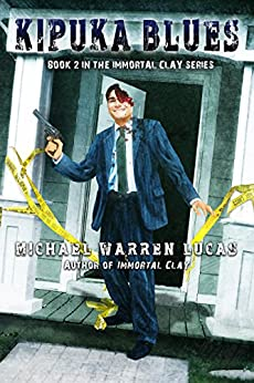 Kipuka Blues (Immortal Clay Book 2) (English Edition) di [Lucas, Michael Warren]