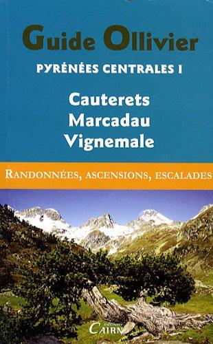 Pyrénées centrales : Tome 1, Cauterets, Marcadau, Vignemale