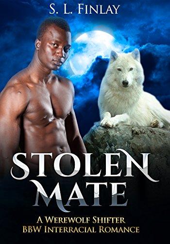 Stolen Mate: A Werewolf Shifter BBW Interracial Romance (Immortal Battle Series Book 1)