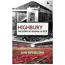 Highbury: The Story of Arsenal In N.5