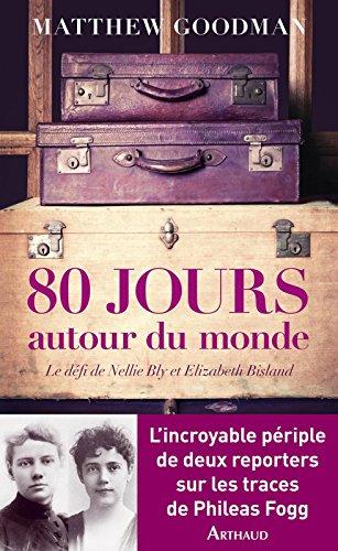 Quatre-vingts jours autour du monde. Le dfi Nellie Bly et Elisabeth Bisland