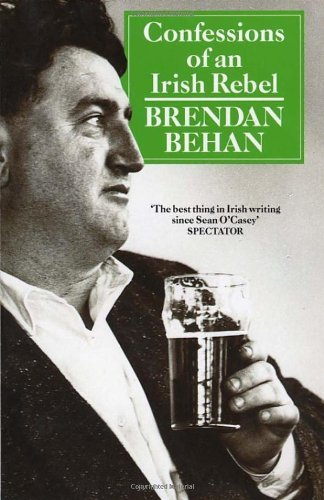 By Brendan Behan - Confessions Of An Irish Rebel (Arena Books) (New Ed)