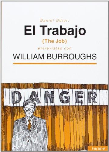 El trabajo : entrevistas con William S Burroughs por William S. Burroughs, Daniel Odier
