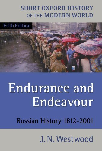 Endurance and Endeavour: Russian History 1812-2001 (Short Oxford History of the Modern World) by J. N. Westwood (2002-12-05)