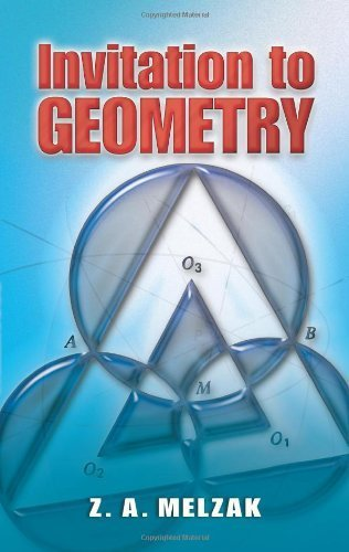 Invitation to Geometry (Dover Books on Mathematics) by Melzak, Z. A., Mathematics (2008) Paperback