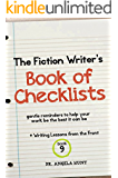 The Fiction Writer's Book of Checklists: Gentle Reminders to Help Your Work be the Best It Can Be (Writing Lessons from the Front 9) (English Edition)