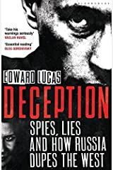 Deception: Spies, Lies and How Russia Dupes the West Paperback