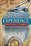 The Great Loop Experience-From Concept to Completion: A Practical Guide for Planning, Preparing, and Executing Your Great Loop Adventure