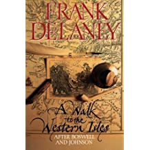 A Walk to the Western Isles: After Boswell and Johnson by Frank Delaney (1994-08-22)