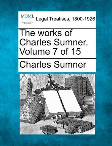 The works of Charles Sumner. Volume 7 of 15 por Charles Sumner