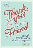 Thank you for being a friend.: Schöne Spruchkarten für beste Freunde