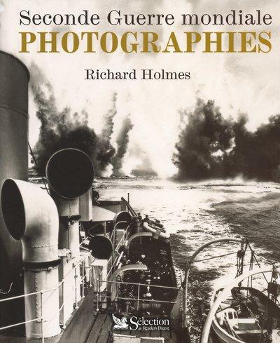 Seconde guerre mondiale - Photographies (Ancien prix Editeur : 35 Euros)