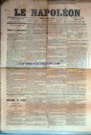 NAPOLEON (LE) [No 218] du 17/07/1881 - LIBERTE ET RESPONSABILITE - LA LOI SUR LA PRESSE - LA DEMISSION DE M. ANDRIEUX - FEUILLETON - LES IVRESSES DE PARIS. par Collectif