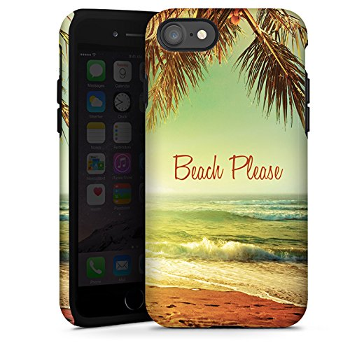 Apple iPhone 7 Hülle Tough Case Schutzhülle Beach Please Urlaub Strand Palmen Tough Case glänzend