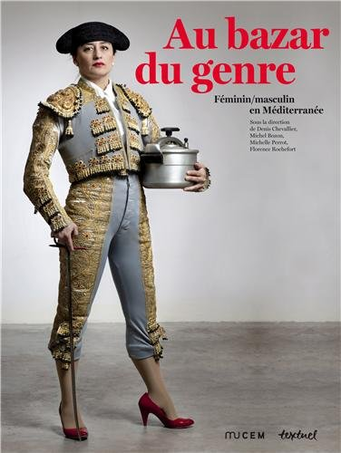 Au bazar du genre : Féminin/masculin en Méditerranée