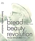 Bread Beauty Revolution: Khwaja Ahmad Abbas, 1914-1987
