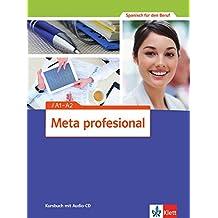 Meta profesional A1-A2: Spanisch für den Beruf. Kursbuch mit Audio-CD (Meta profesional / Spanisch für den Beruf)