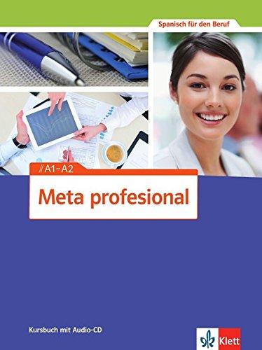 Meta profesional. Kursbuch mit Audio-CD A1-A2: Spanisch für den Beruf