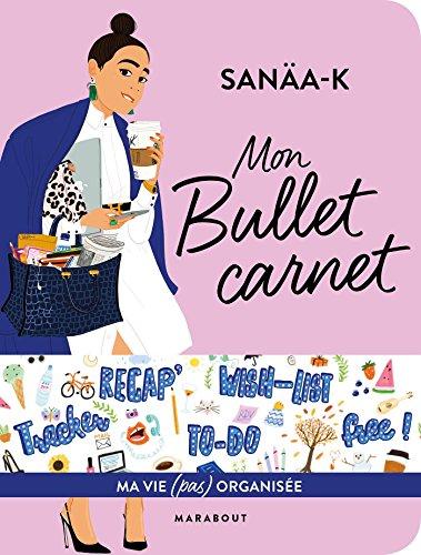 Bullet carnet Sanaa K par Sanaa Kassou
