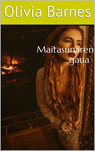 Maitasunaren gaua (Basque Edition) por Olivia Barnes