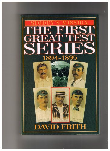 Stoddy's Mission: The First Great Series, 1894-95 por David Frith