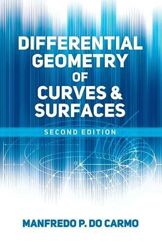 Differential Geometry of Curves and Surfaces: Second Edition (Dover Books on Mathematics) (Differential)
