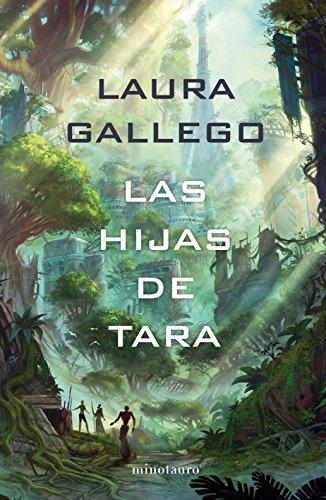 Las Hijas de Tara (Ciencia Ficción) por Laura Gallego