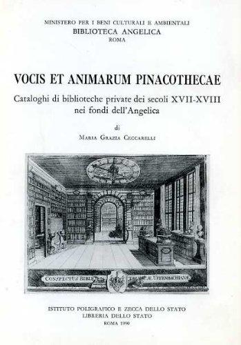 Vocis et animarum pinacothecae. Cataloghi di biblioteche private dei secoli XVII-XVIII nei Fondi dell'Angelica (Varia di arte e letteratura) por M. Grazia Ceccarelli