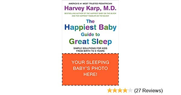 Simple Solutions for Kids from Birth to 5 Years The Happiest Baby Guide to Great Sleep