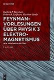 Feynman-Vorlesungen über Physik: Elektromagnetismus (De Gruyter Studium) - Richard P. Feynman, Robert B. Leighton, Matthew Sands