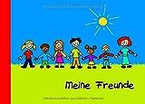 Meine Freunde: Ein Freundebuch für Kinder von 3 bis 9 Jahren