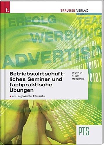 Betriebswirtschaftliches Seminar und fachpraktische Übungen: (inkl. angewandte Informatik)
