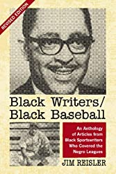 Black Writers/Black Baseball: An Anthology of Articles from Black Sportswriters Who Covered the Negro Leagues by Jim Reisler (2007-05-15)