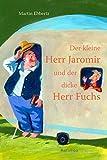 Der kleine Herr Jaromir und der dicke Herr Fuchs