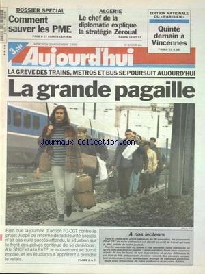 AUJOURD'HUI du 29/11/1995 - COMMENT SAUVER LES PME - ALGERIE - LE CHEF DE LA DIPLOMATIE EXPLIQUE LA STRATEGIE ZEROUAL - LES CONFLITS SOCIAUX