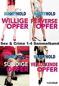 Sex & Crime 1-4 Sammelband: Krimi-Serie von [Hold, Harry]