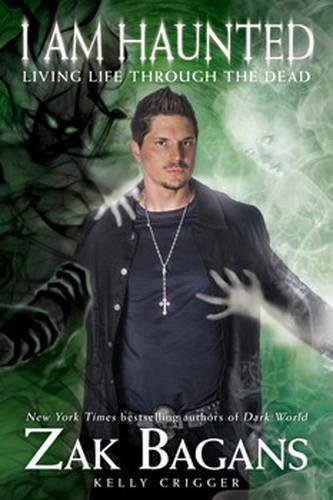 I Am Haunted: Living Life Through the Dead por Zak Bagans
