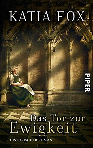 Buchseite und Rezensionen zu 'Das Tor zur Ewigkeit: Historischer Roman' von Katia Fox