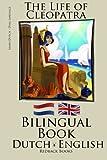 Learn Dutch - Bilingual Book (Dutch - English) The Life of Cleopatra