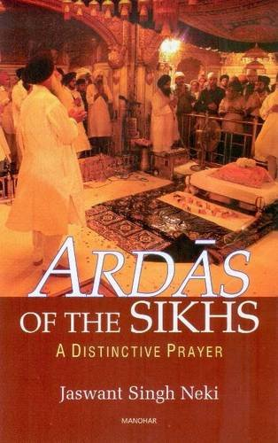 Ardas of the Sikhs por Jaswant Singh Neki