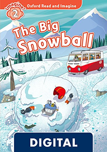 Oxford Read and Imagine 2. The Big Snowball (OLB eBook)