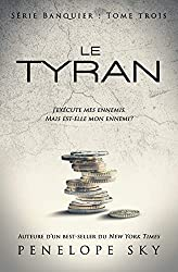 Le tyran (Banquier t. 3) (French Edition)