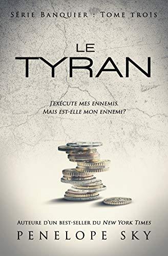 Le tyran (Banquier t. 3)