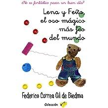 Lena y Feíto, el oso mágico más feo del mundo:: ¿No es fantástico pasar un buen día? (Colección sacapuntas nº 3)